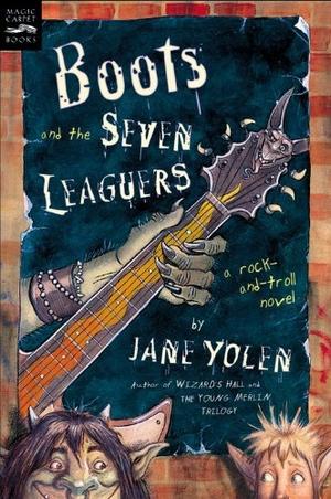 Yolen, Jane. Boots and the Seven Leaguers: A Rock-
