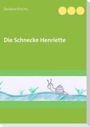 Die Schnecke Henriette