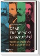 Dear Frederick! Lieber Mohr!