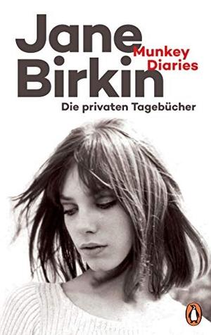 Jane Birkin / Barbara Heber-Schärer. Munkey Diaries - Die privaten Tagebücher - Mit exklusivem Fotomaterial. Penguin, 2019.