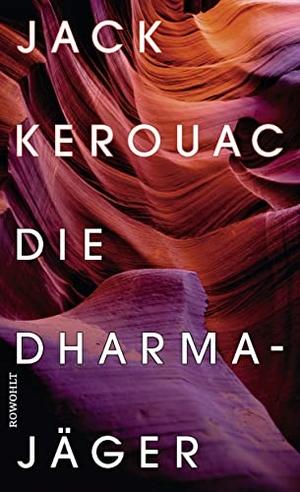Kerouac, Jack. Die Dharmajäger. Rowohlt Verlag GmbH, 2022.