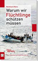 Warum wir Flüchtlinge schützen müssen