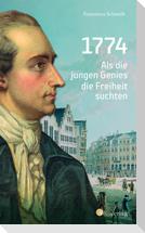 1774. Als die jungen Genies die Freiheit suchten