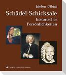 Schädel-Schicksale historischer Persönlichkeiten