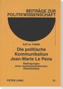 Die politische Kommunikation Jean-Marie Le Pens