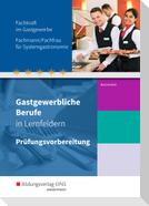 Gastgewerbliche Berufe nach Lernfeldern. Prüfungsvorbereitung