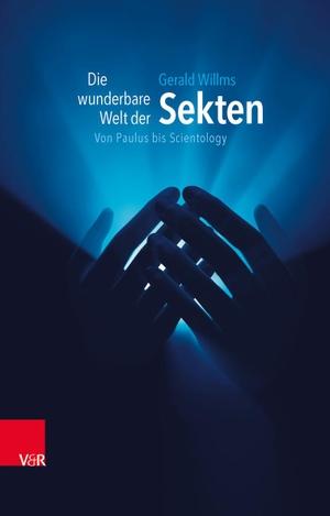 Gerald Willms. Die wunderbare Welt der Sekten - Von Paulus bis Scientology. Vandenhoeck & Ruprecht, 2012.