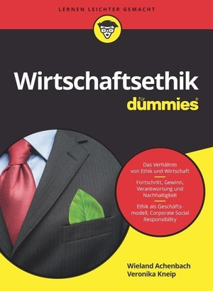 Wieland Achenbach / Veronika Kneip. Wirtschaftsethik für Dummies. Wiley-VCH, 2018.