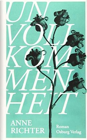 Anne Richter. Unvollkommenheit - Roman. Osburg Verlag, 2019.