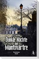 Dunkle Nächte auf Montmartre