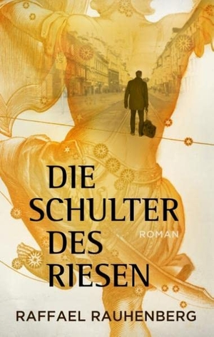 Rauhenberg, Raffael. Die Schulter des Riesen. Book
