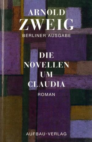 Arnold Zweig / Birgit Lönne. Die Novellen um Clau