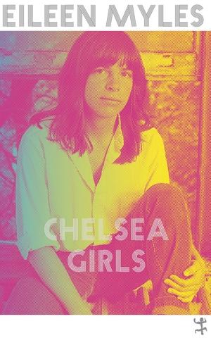 Eileen Myles / Dieter Fuchs. Chelsea Girls. Matthes & Seitz Berlin, 2020.