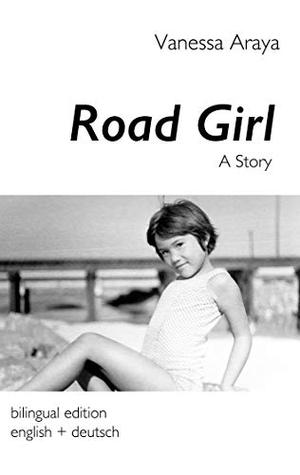 Araya, Vanessa. Road Girl. A Story - bilingual edi