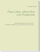 Freie Liebe, offene Ehe und Polyamory