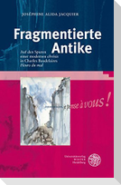 Fragmentierte Antike