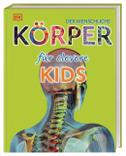 Wissen für clevere Kids. Der menschliche Körper für clevere Kids