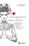 Herzensangelegenheiten & 90 Tage mit COVID-19