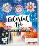 Colorful Art - Kreativ mit Mixed-Media