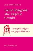 Louise Bourgeois: Moi, Eugénie Grandet