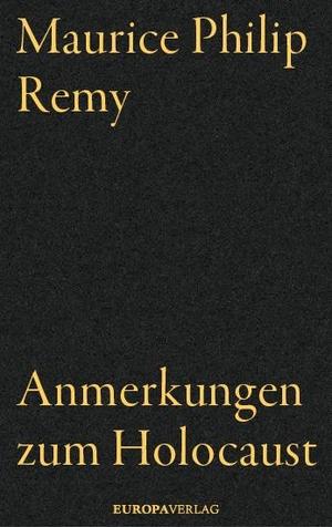 Maurice Philip Remy. Anmerkungen zum Holocaust. Europa Verlag, 2019.