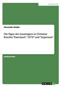 """Die Figur des Aussteigers in Christian Krachts """"Faserland"""", """"1979"""" und """"Imperium"""""""