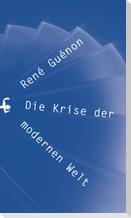 Die Krise der modernen Welt