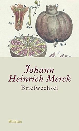 Johann Heinrich Merck / Ulrike Leuschner / Julia Bohnengel / Yvonne Hoffmann / Amélie Krebs. Briefwechsel. Wallstein, 2007.