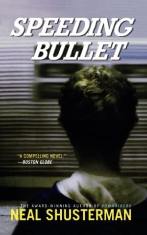 Shusterman, Neal. Speeding Bullet. SIMON PULSE, 20