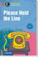 Please Hold the Line