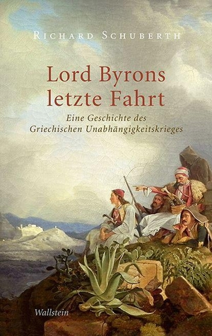 Schuberth, Richard. Lord Byrons letzte Fahrt - Ein