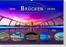 Über Brücken gehen (Wandkalender 2022 DIN A2 quer)
