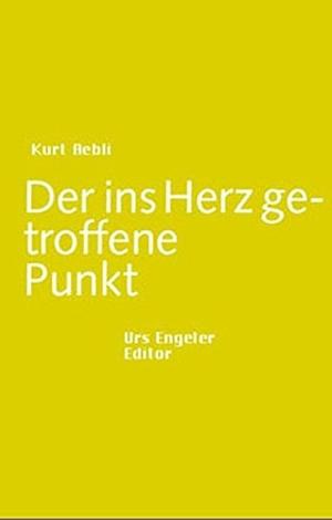 Kurt Aebli. Der ins Herz getroffene Punkt. Urs Engeler, 2005.