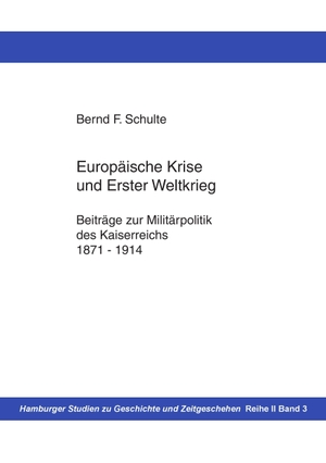 Schulte, Bernd F.. Europäische Krise und Erster W