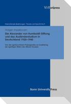 Die Alexander von Humboldt-Stiftung und das Ausländerstudium in Deutschland 1925-1945