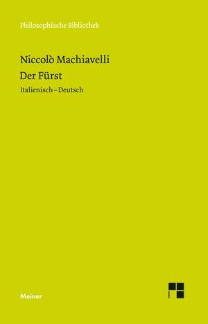 Niccolò Machiavelli / Enno Rudolph / Enno Rudolph / Enno Rudolph. Der Fürst. Meiner, F, 2019.
