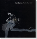 David Lynch: The Unified Field