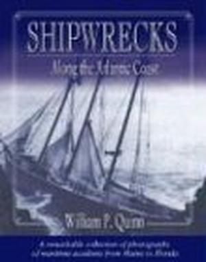 Quinn, William P.. Shipwrecks Along the Atlantic C