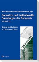 Jahrbuch Normative und institutionelle Grundfragen der Ökonomik / Unsere Institutionen in Zeiten der Krisen