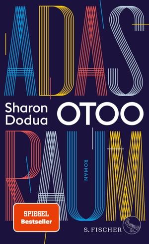 Otoo, Sharon Dodua. Adas Raum - Roman. FISCHER, S.