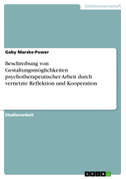 Beschreibung von Gestaltungsmöglichkeiten psychotherapeutischer Arbeit durch vernetzte Reflektion und Kooperation