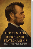 Lincoln and Democratic Statesmanship