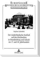Der niederländische Einfluß auf den Kirchenbau in Brandenburg und Anhalt im 17. und 18. Jahrhundert