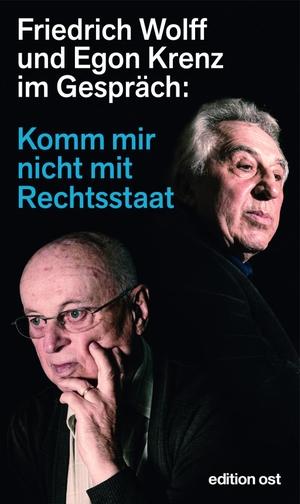 Wolff, Friedrich / Egon Krenz. Komm mir nicht mit