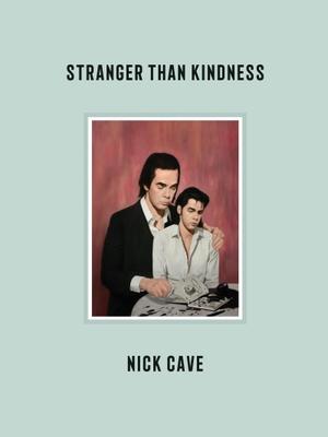 Cave, Nick. Stranger Than Kindness - mit deutschsp