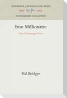Iron Millionaire: Life of Charlemagne Tower