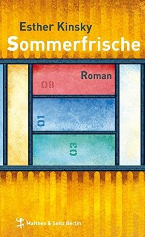 Esther Kinsky. Sommerfrische. Matthes & Seitz Berlin, 2009.