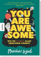 You are awesome