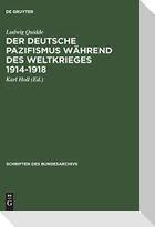 Der deutsche Pazifismus während des Weltkrieges 1914-1918