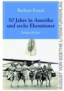 50 Jahre in Amerika und sechs Ehemänner